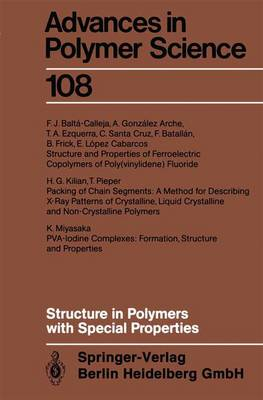 Structure in Polymers with Special Properties - Advances in Polymer Science 108 (Paperback)