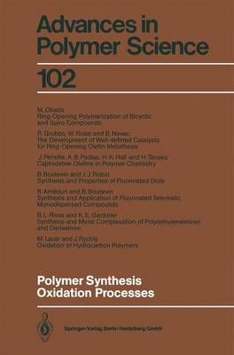 Polymer Synthesis Oxidation Processes - Advances in Polymer Science 102 (Paperback)