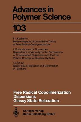 Free Radical Copolimerization, Dispersions, Glassy State Relaxation - Advances in Polymer Science 103 (Paperback)