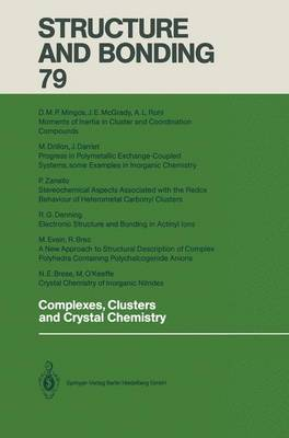 Complexes, Clusters and Crystal Chemistry - Structure and Bonding 79 (Paperback)