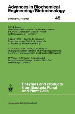Enzymes and Products from Bacteria Fungi and Plant Cells - Advances in Biochemical Engineering/Biotechnology 45 (Paperback)