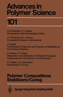 Polymer Compositions Stabilizers/Curing - Advances in Polymer Science 101 (Paperback)