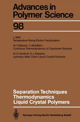 Separation Techniques Thermodynamics Liquid Crystal Polymers - Advances in Polymer Science 98 (Paperback)
