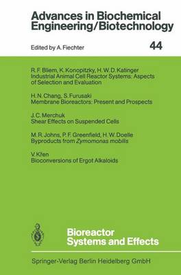 Bioreactor Systems and Effects - Advances in Biochemical Engineering/Biotechnology 44 (Paperback)