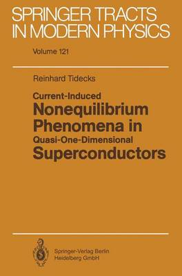 Current-Induced Nonequilibrium Phenomena in Quasi-One-Dimensional Superconductors - Springer Tracts in Modern Physics 121 (Paperback)