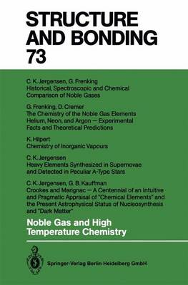 Noble Gas and High Temperature Chemistry - Structure and Bonding 73 (Paperback)