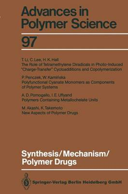 Synthesis/Mechanism/Polymer Drugs - Advances in Polymer Science 97 (Paperback)