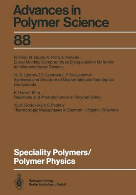 Speciality Polymers/Polymer Physics - Advances in Polymer Science 88 (Paperback)