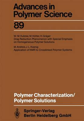 Polymer Characterization/Polymer Solutions - Advances in Polymer Science 89 (Paperback)