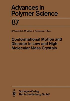 Conformational Motion and Disorder in Low and High Molecular Mass Crystals - Advances in Polymer Science 87 (Paperback)