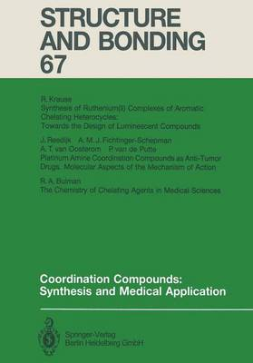 Coordination Compounds: Synthesis and Medical Application - Structure and Bonding 67 (Paperback)