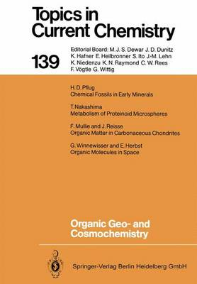 Organic Geo- and Cosmochemistry - Topics in Current Chemistry 139 (Paperback)