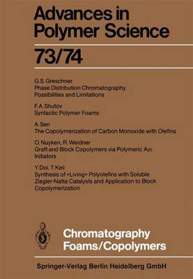 Chromatography/Foams/Copolymers - Advances in Polymer Science 73/74 (Paperback)