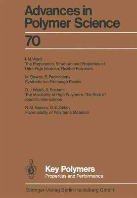 Key Polymers: Properties and Performance - Advances in Polymer Science 70 (Paperback)
