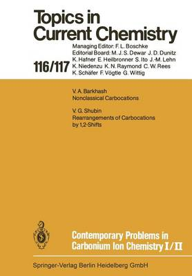 Contemporary Problems in Carbonium Ion Chemistry I/II - Topics in Current Chemistry 116/117 (Paperback)
