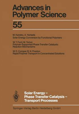 Solar Energy-Phase Transfer Catalysis-Transport Processes - Advances in Polymer Science 55 (Paperback)