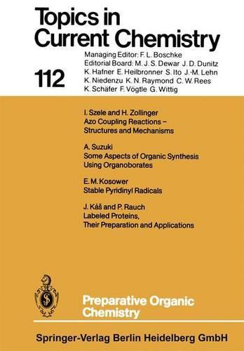 Preparative Organic Chemistry - Topics in Current Chemistry 112 (Paperback)