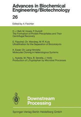 Downstream Processing - Advances in Biochemical Engineering/Biotechnology 26 (Paperback)