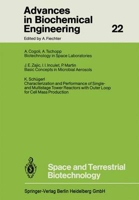 Space and Terrestrial Biotechnology - Advances in Biochemical Engineering/Biotechnology 22 (Paperback)
