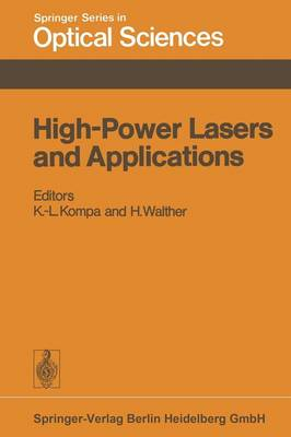 High-Power Lasers and Applications: Proceedings of the Fourth Colloquium on Electronic Transition Lasers in Munich, June 20-22, 1977 - Springer Series in Optical Sciences 9 (Paperback)