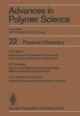 Physical Chemistry - Advances in Polymer Science 22 (Paperback)