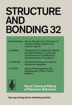 Novel Chemical Effects of Electronic Behaviour - Structure and Bonding 32 (Paperback)