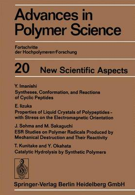 New Scientific Aspects - Advances in Polymer Science 20 (Paperback)
