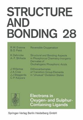 Electrons in Oxygen- and Sulphur Containing Ligands - Structure and Bonding 28 (Paperback)