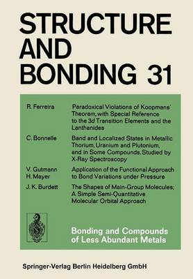 Bonding and Compounds of Less Abundant Metals - Structure and Bonding 31 (Paperback)
