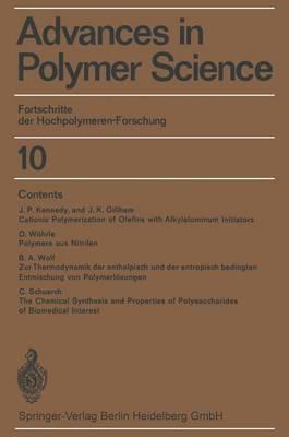 Fortschritte der Hochpolymeren-Forschung - Advances in Polymer Science 10 (Paperback)