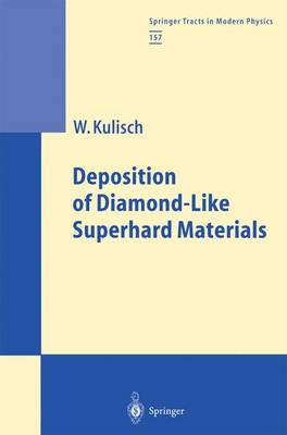 Deposition of Diamond-Like Superhard Materials - Springer Tracts in Modern Physics 157 (Paperback)