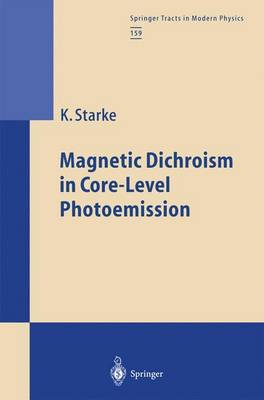 Magnetic Dichroism in Core-Level Photoemission - Springer Tracts in Modern Physics 159 (Paperback)