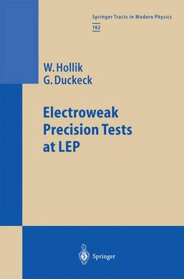 Electroweak Precision Tests at LEP - Springer Tracts in Modern Physics 162 (Paperback)