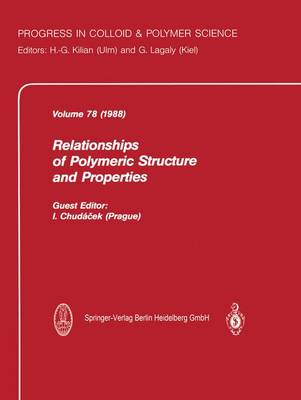 Relationship of Polymeric Structure and Properties - Progress in Colloid and Polymer Science 78 (Paperback)
