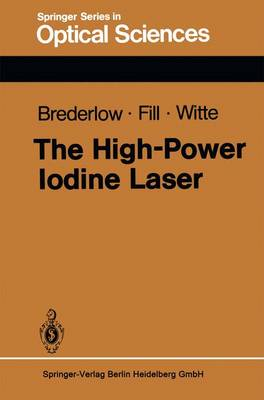 The High-Power Iodine Laser - Springer Series in Optical Sciences 34 (Paperback)