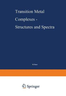 Transition Metal Complexes - Structures and Spectra - Structure and Bonding 55 (Paperback)
