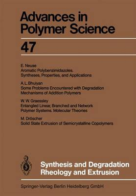 Synthesis and Degradation Rheology and Extrusion - Advances in Polymer Science 47 (Paperback)