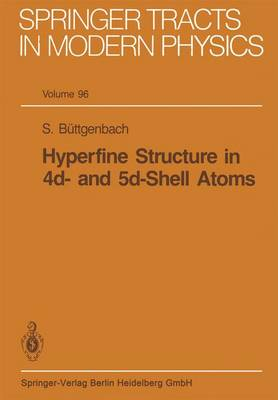 Hyperfine Structure in 4d- and 5d-Shell Atoms - Springer Tracts in Modern Physics 96 (Paperback)