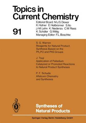 Syntheses of Natural Products - Topics in Current Chemistry 91 (Paperback)