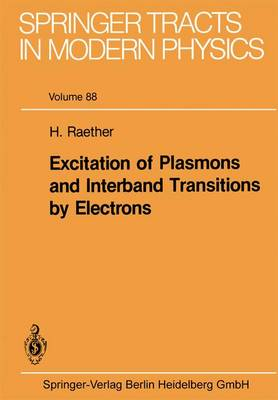 Excitation of Plasmons and Interband Transitions by Electrons - Springer Tracts in Modern Physics 88 (Paperback)