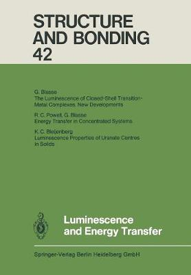 Luminescence and Energy Transfer - Structure and Bonding 42 (Paperback)