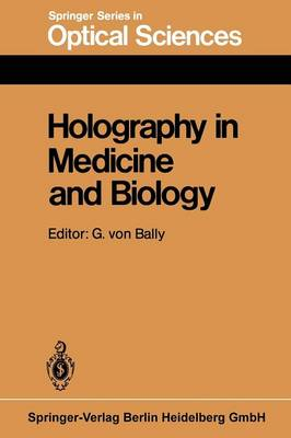 Holography in Medicine and Biology: Proceedings of the International Workshop, Munster, Fed. Rep. of Germany, March 14-15, 1979 - Springer Series in Optical Sciences 18 (Paperback)