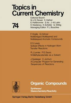 Organic Compounds: Syntheses / Stereochemistry / Reactivity - Topics in Current Chemistry 74 (Paperback)