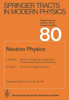 Neutron Physics - Springer Tracts in Modern Physics 80 (Paperback)