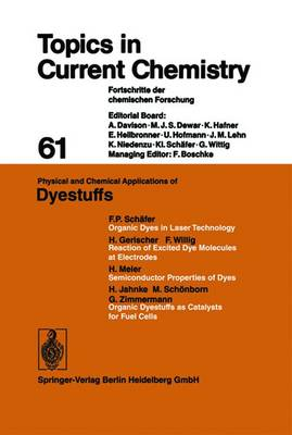 Physical and Chemical Applications of Dyestuffs - Topics in Current Chemistry 61 (Paperback)