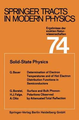 Solid-State Physics: Ergebnisse der exakten Naturwissenschaften - Springer Tracts in Modern Physics 74 (Paperback)