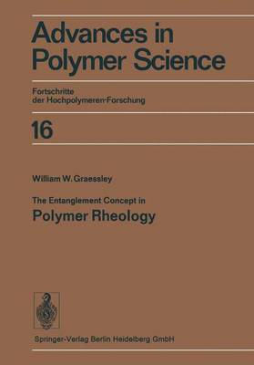 The Entanglement Concept in Polymer Rheology - Advances in Polymer Science 16 (Paperback)