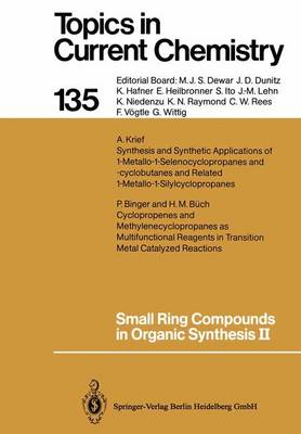 Small Ring Compounds in Organic Synthesis II - Topics in Current Chemistry 135 (Paperback)