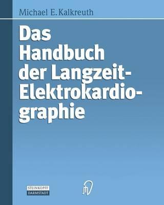 Das Handbuch Der Langzeit-Elektrokardiographie (Paperback)