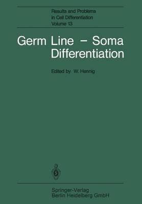 Germ Line - Soma Differentiation - Results and Problems in Cell Differentiation 13 (Paperback)